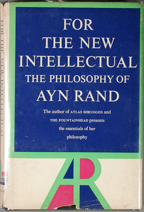for the new intellectual essay For the new intellectual the philosophy of for the new intellectual when a man, a business corporation or an entire society is approaching bankruptcy, there are two courses that those involved can follow: they can evade the reality of their situation and act on a frantic, blind.
