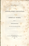 Proceedings of the Anti-Slavery Convention of American Women, Held in Philadelphia, May 15-18, 1838.